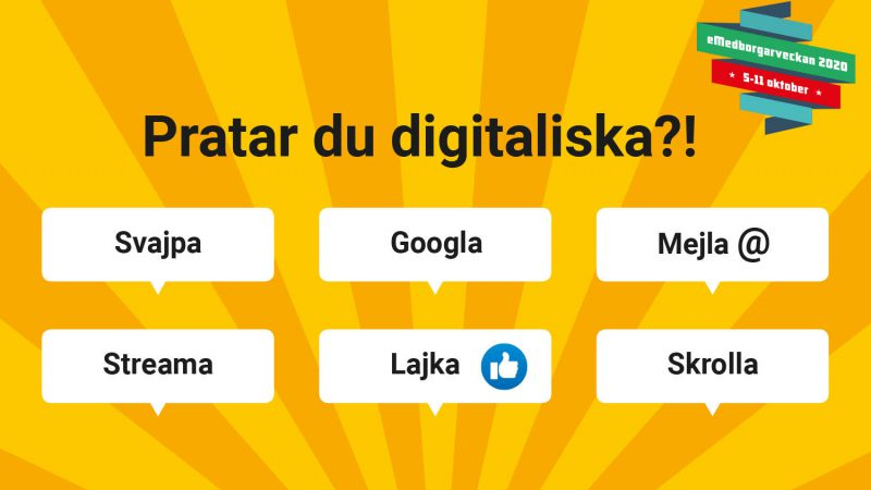 En illustration med texten pratar du digitaliska och under orden svajpa, googla, mejla, streama, lajka och skrolla.
